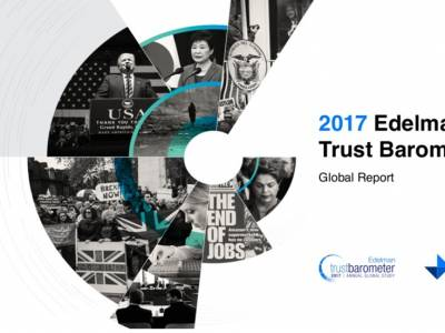 2017 Edelman TRUST BAROMETER Reveals Global Implosion of Trust