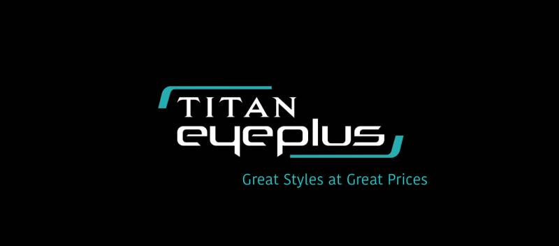 Great Styles At Great Prices With Titan Eye Plus